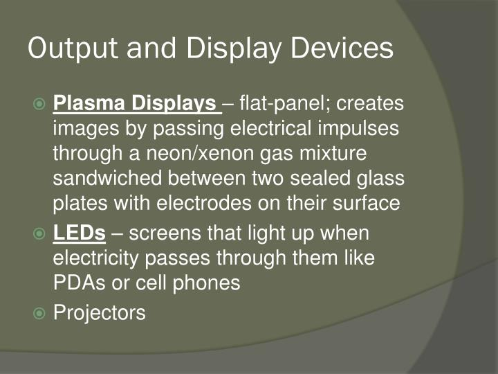 Output and Display Devices