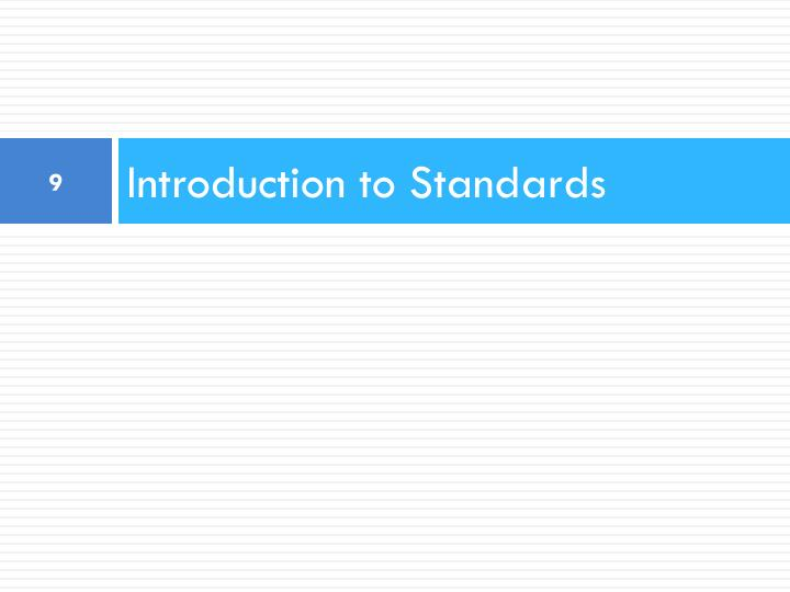 Introduction to Standards