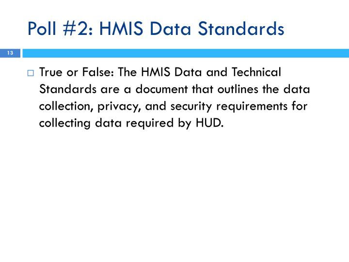 Poll #2: HMIS Data Standards