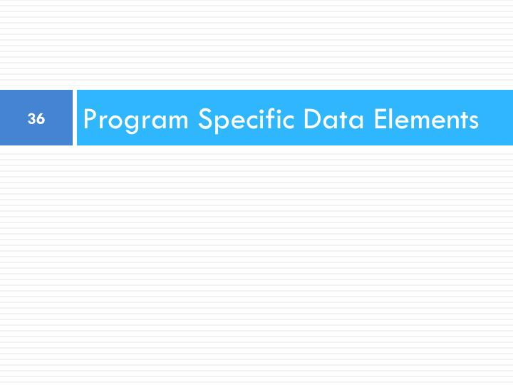 Program Specific Data Elements