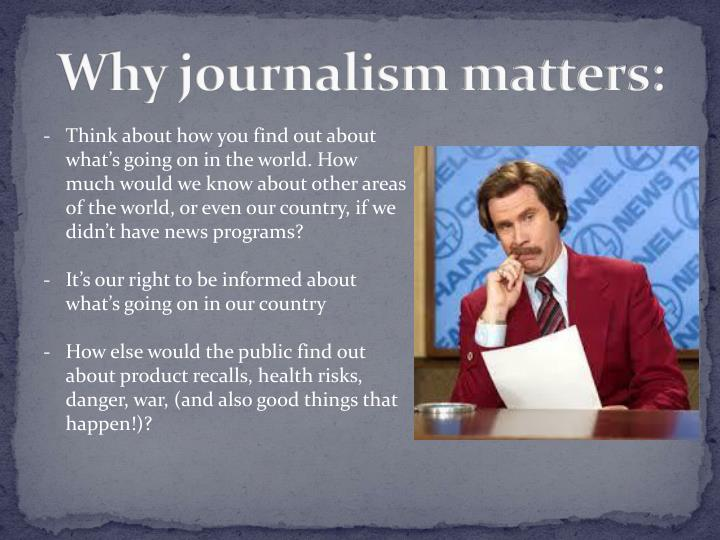 Why journalism matters: