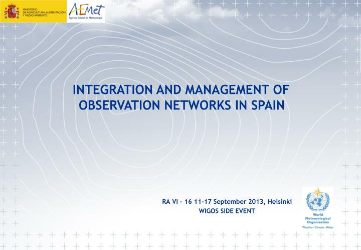 INTEGRATION AND MANAGEMENT OF
