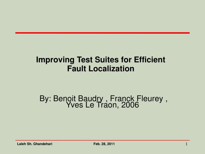 Improving Test Suites for Efficient Fault Localization