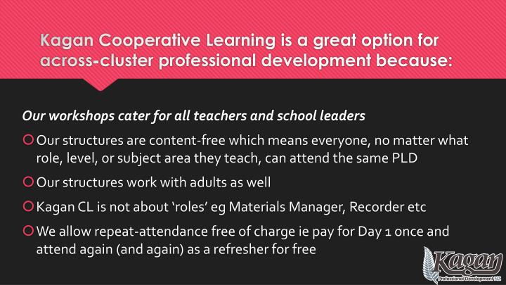 Kagan cooperative learning is a great option for across cluster professional development because1