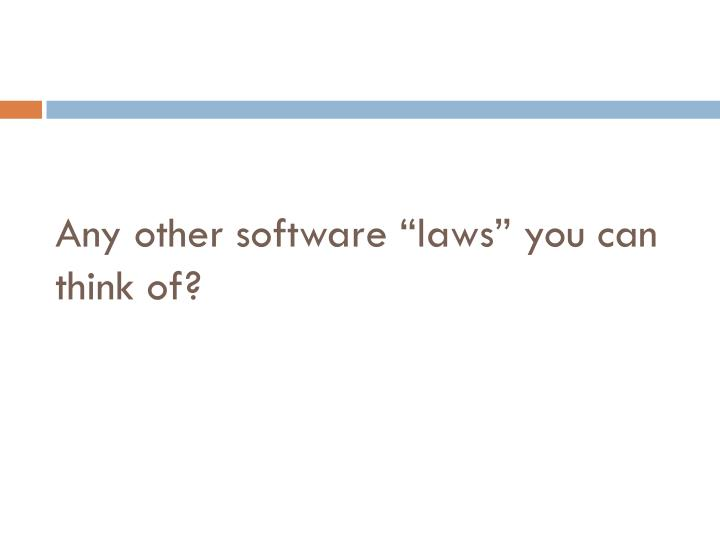 "Any other software ""laws"" you can think of?"