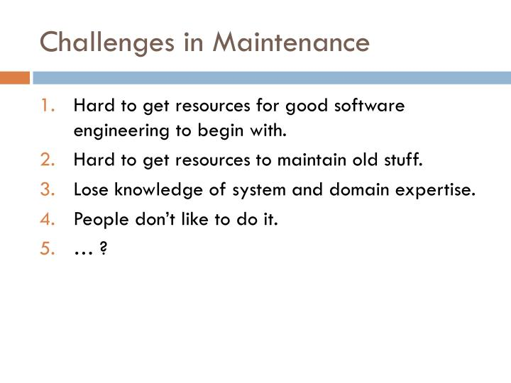 Challenges in Maintenance