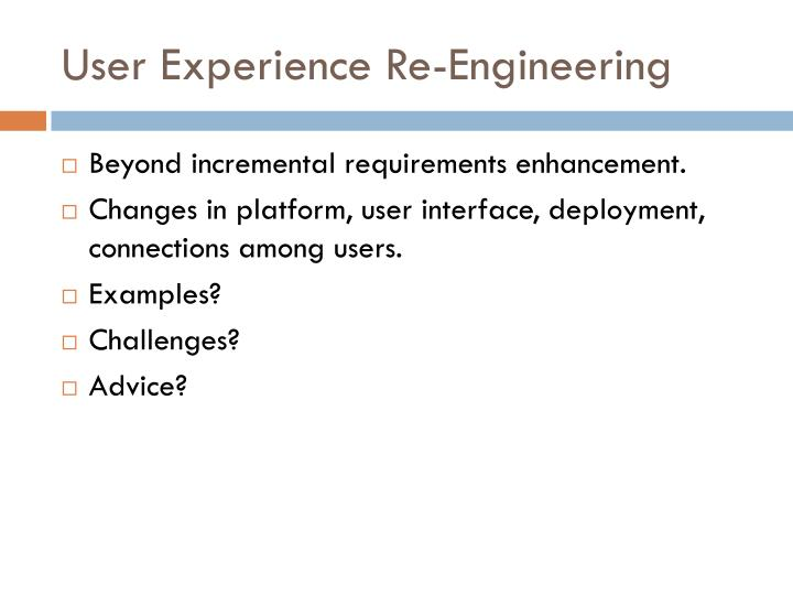 User Experience Re-Engineering