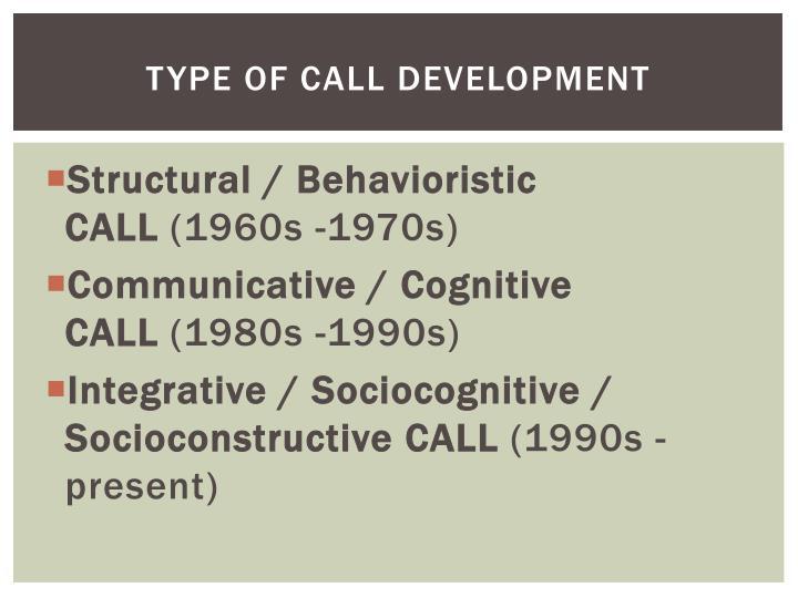 Type of Call development