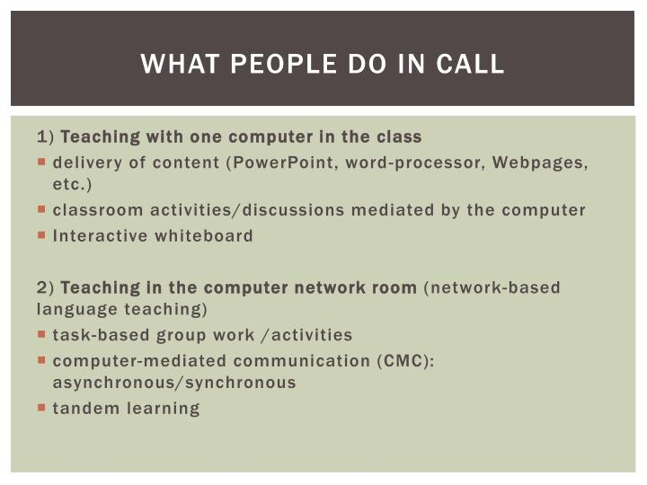 What people do in call