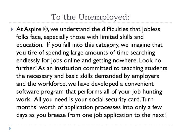 To the Unemployed: