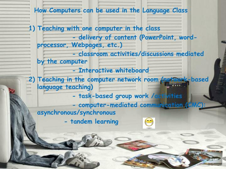 How Computers can be used in the Language Class