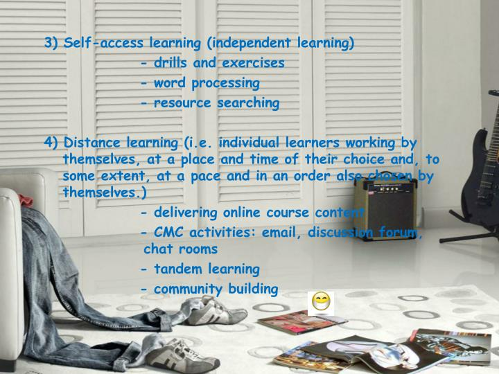 3) Self-access learning (independent learning)