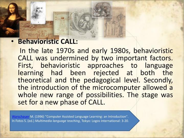 Behavioristic CALL
