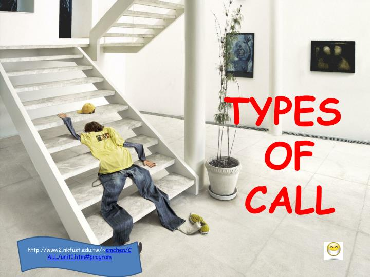 TYPES OF CALL