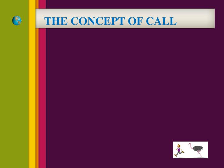 THE CONCEPT OF CALL