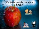 what the people can do in call