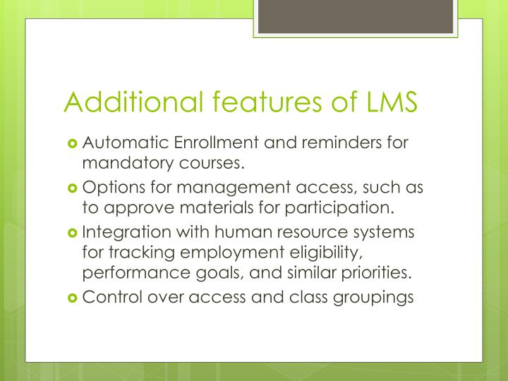 Additional features of LMS