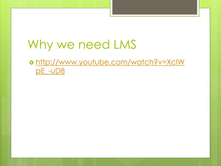 Why we need LMS