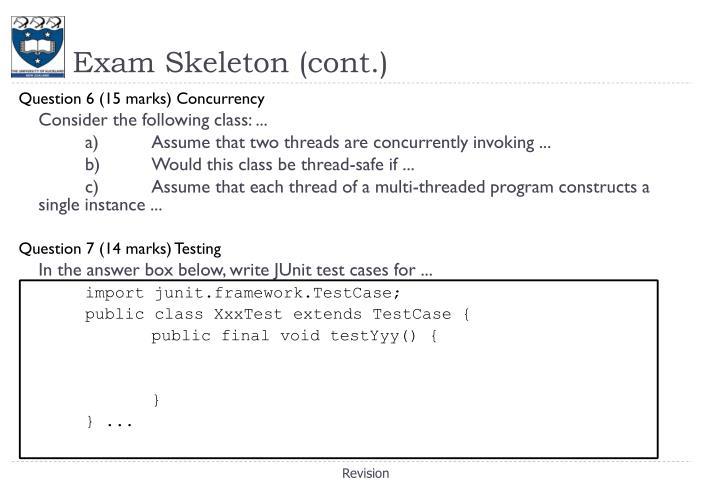 Exam Skeleton (cont.)