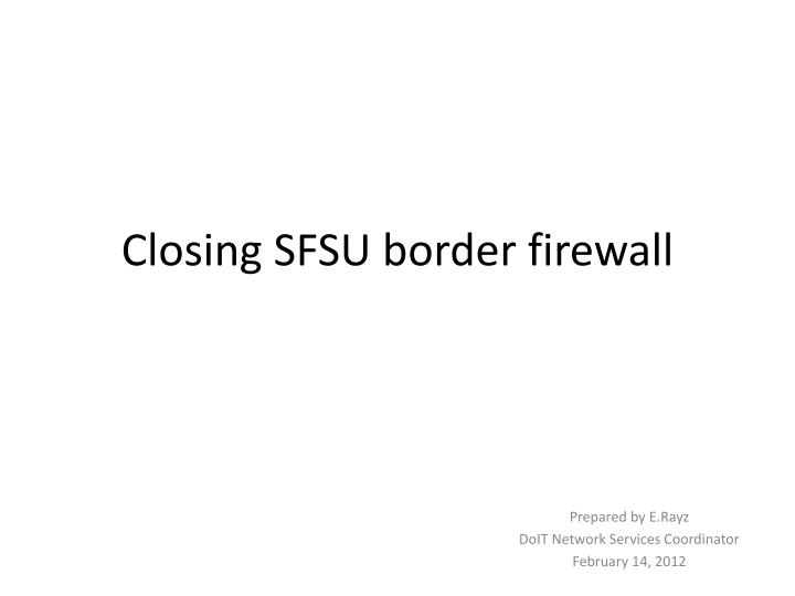 Closing sfsu border firewall