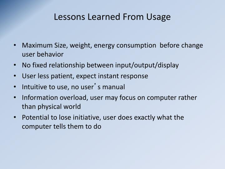 Lessons Learned From Usage