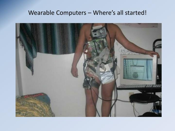 Wearable Computers – Where's all started!
