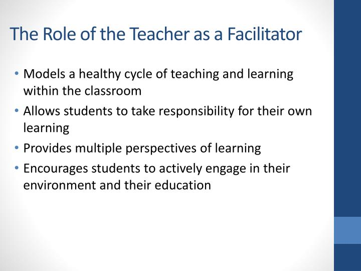 The Role of the Teacher as a Facilitator