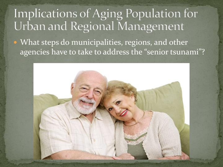 Implications of Aging Population for Urban and Regional Management