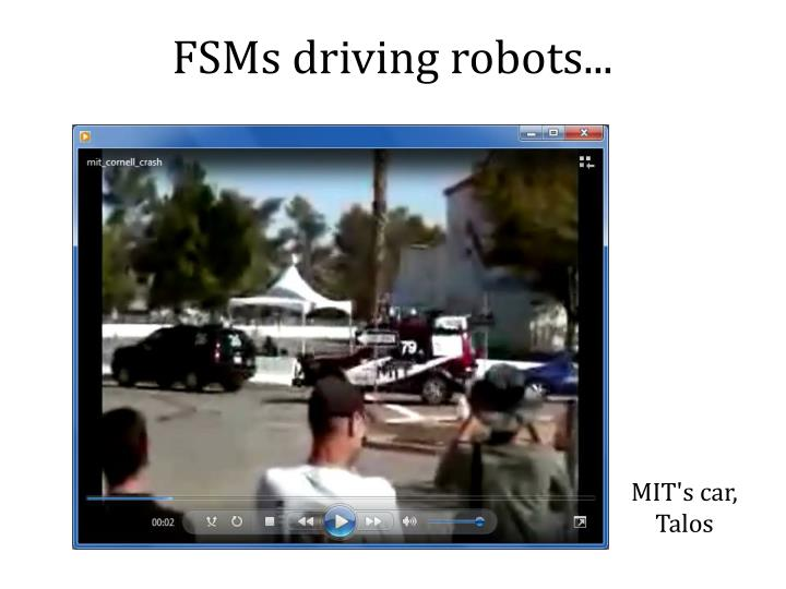 FSMs driving robots...