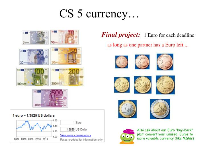 CS 5 currency…