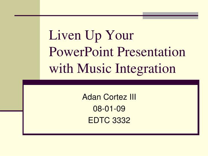 Liven up your powerpoint presentation with music integration