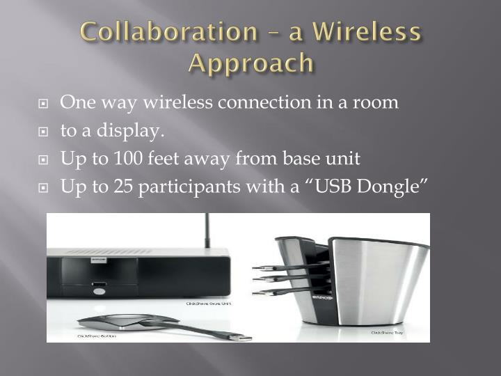 Collaboration – a Wireless Approach