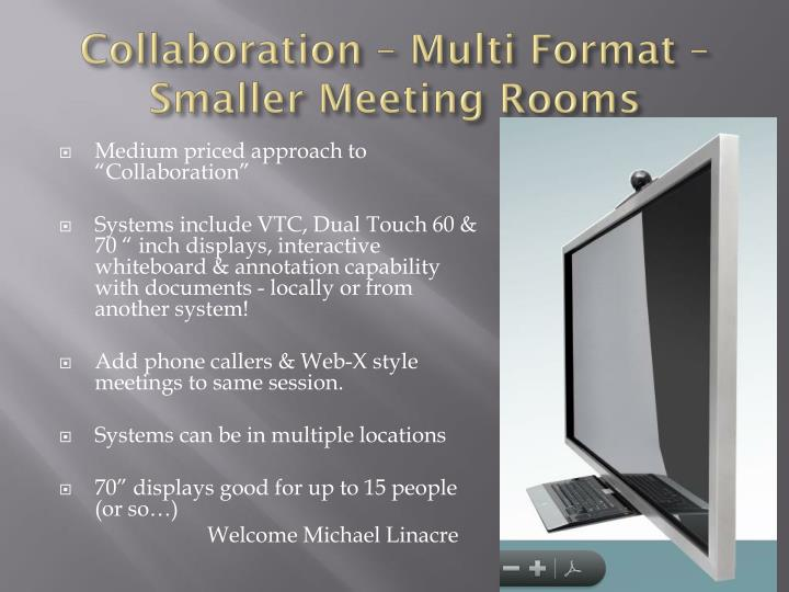 Collaboration – Multi Format – Smaller Meeting Rooms