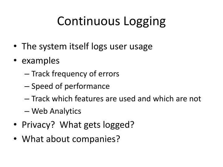 Continuous Logging