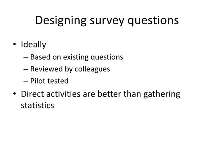 Designing survey questions