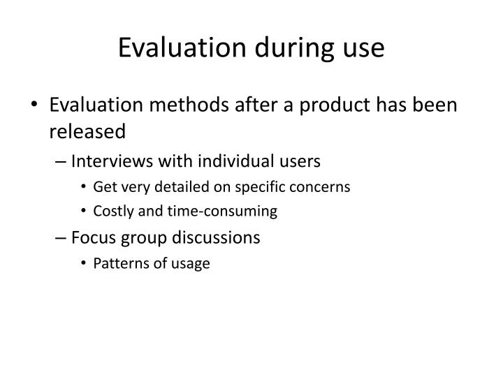 Evaluation during use
