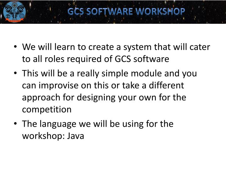 GCS SOFTWARE WORKSHOP