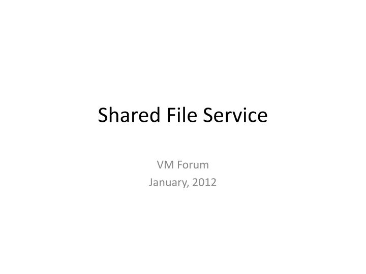 Shared file service