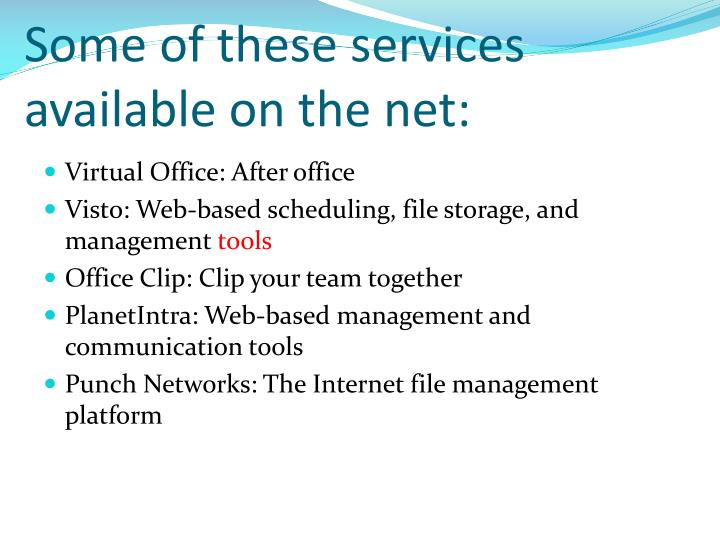 Some of these services available on the net: