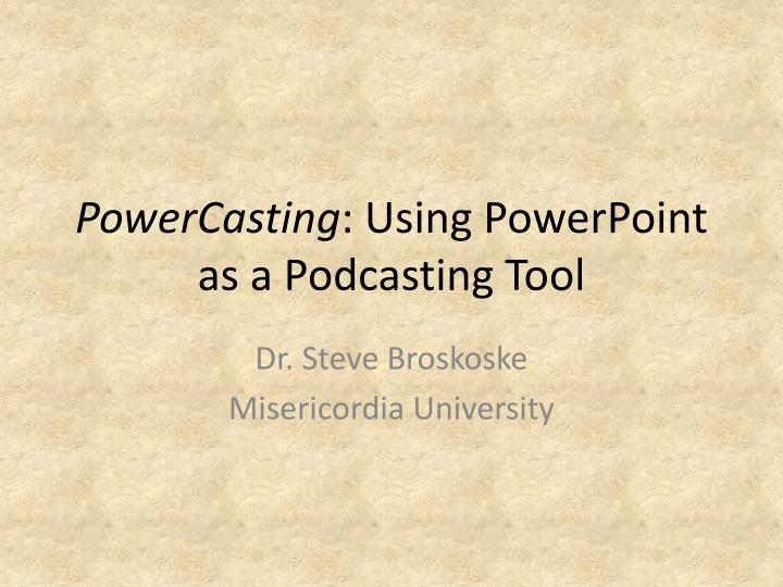Powercasting using powerpoint as a podcasting tool