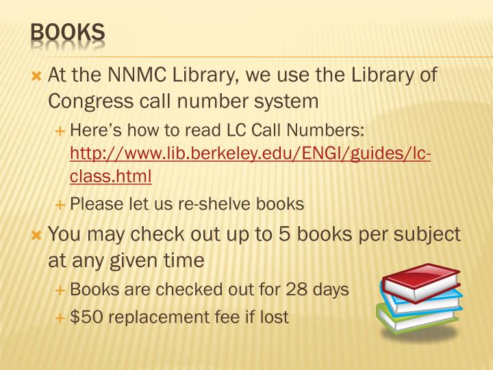 At the NNMC Library, we use the Library of Congress call number system