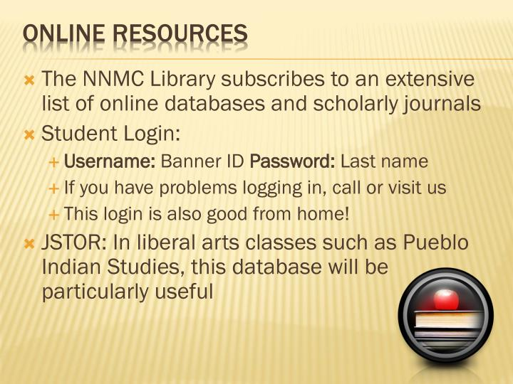 The NNMC Library subscribes to an extensive list of online databases and scholarly journals