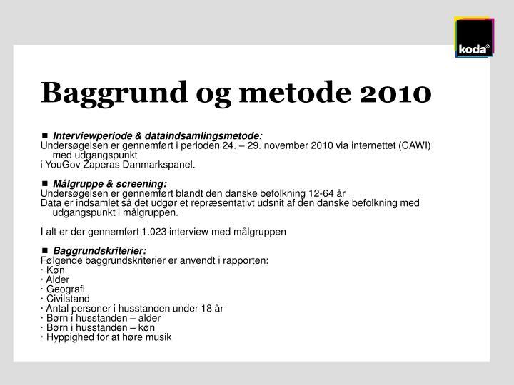 Baggrund og metode 2010