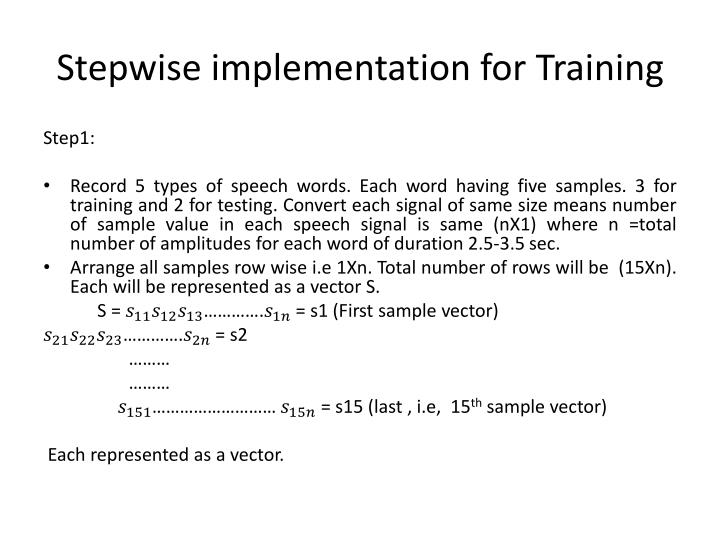 Stepwise implementation for training