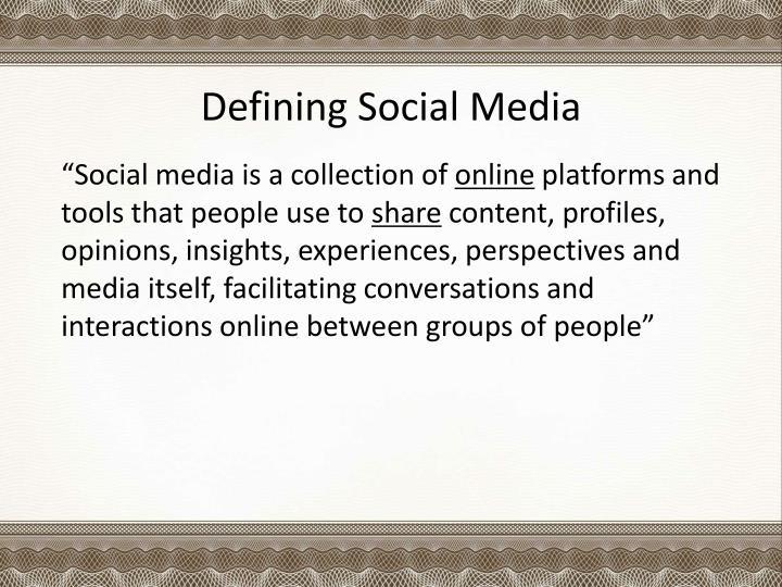 Defining Social Media