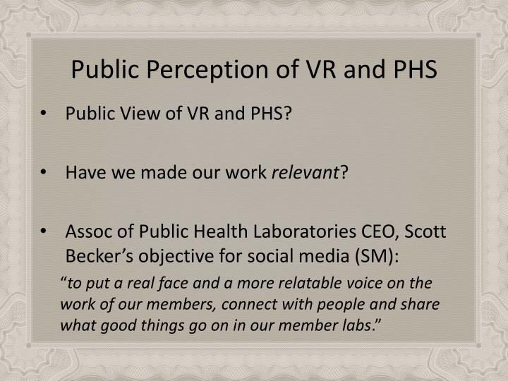 Public Perception of VR and PHS