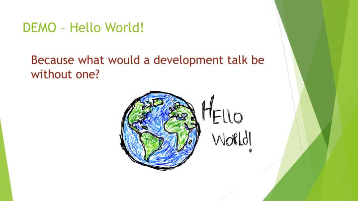 DEMO – Hello World!