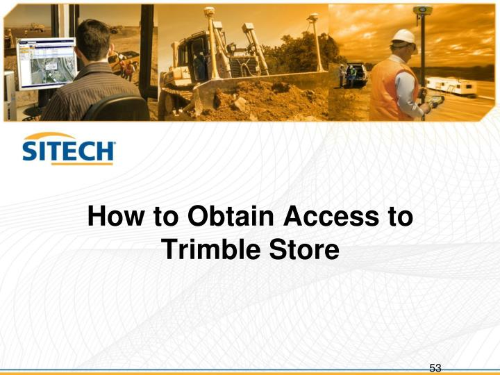 How to Obtain Access to Trimble Store