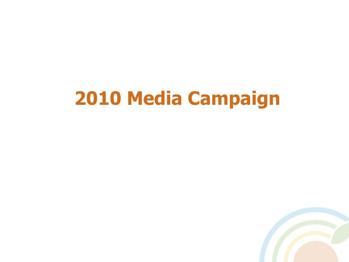 2010 Media Campaign