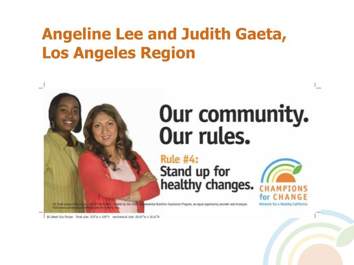 Angeline Lee and Judith Gaeta, Los Angeles Region